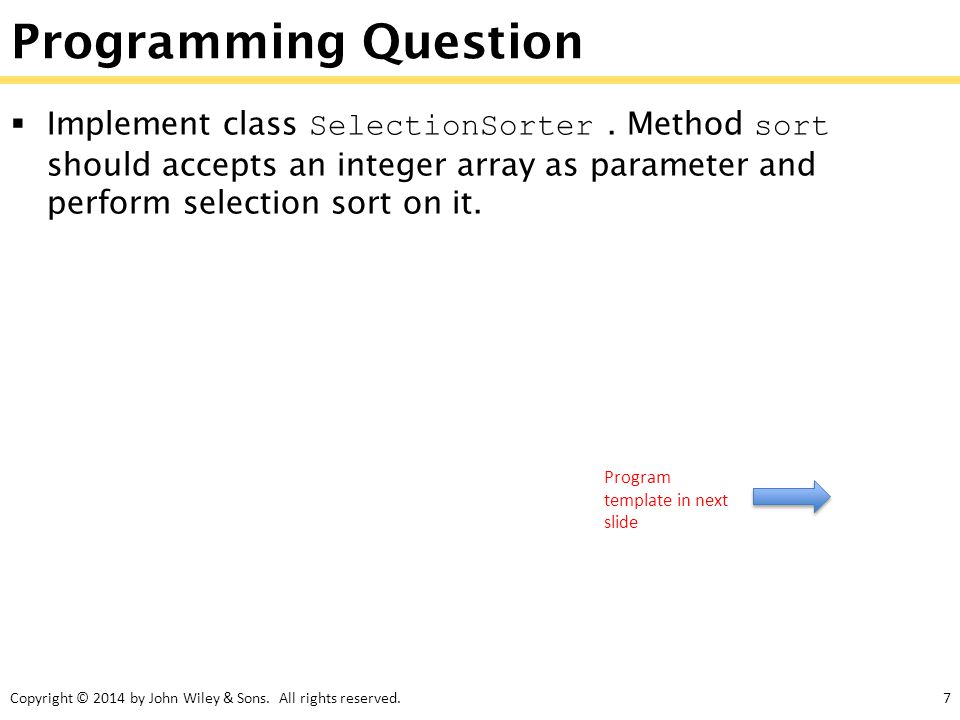 Programming Question Implement class SelectionSorter . Method sort should accepts an integer array as parameter and perform selection sort on it.