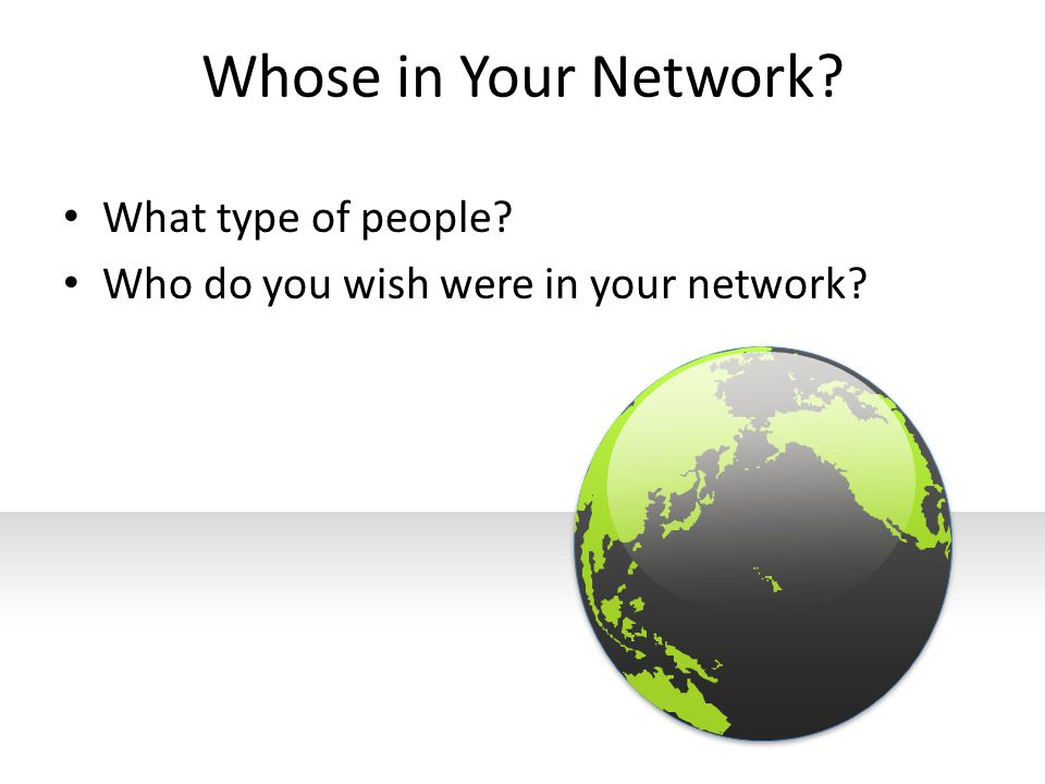 Whose in Your Network What type of people