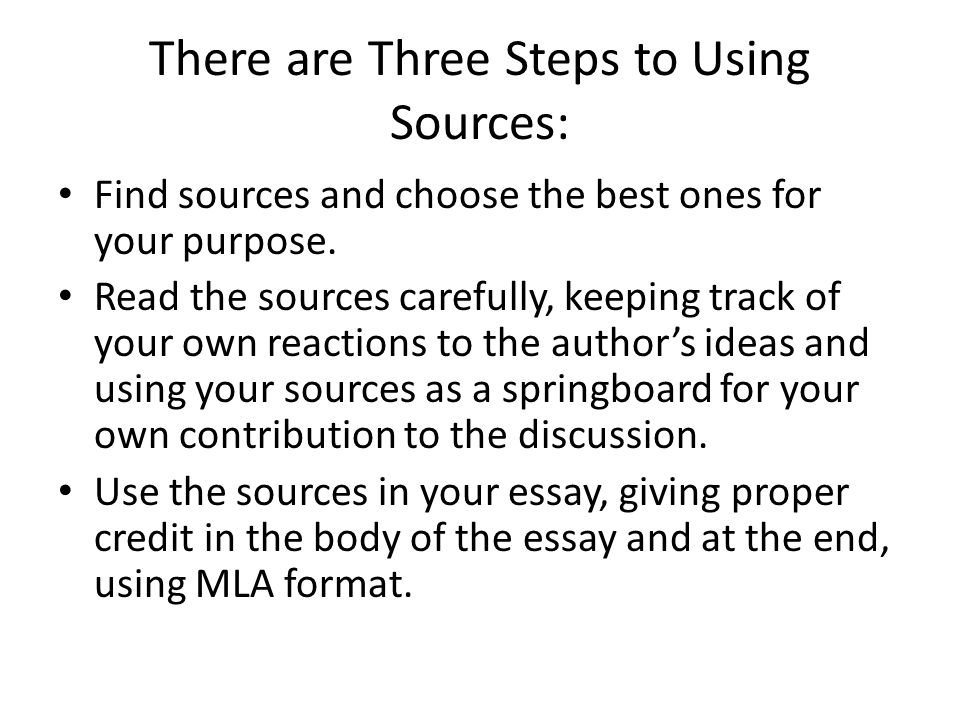 There are Three Steps to Using Sources: