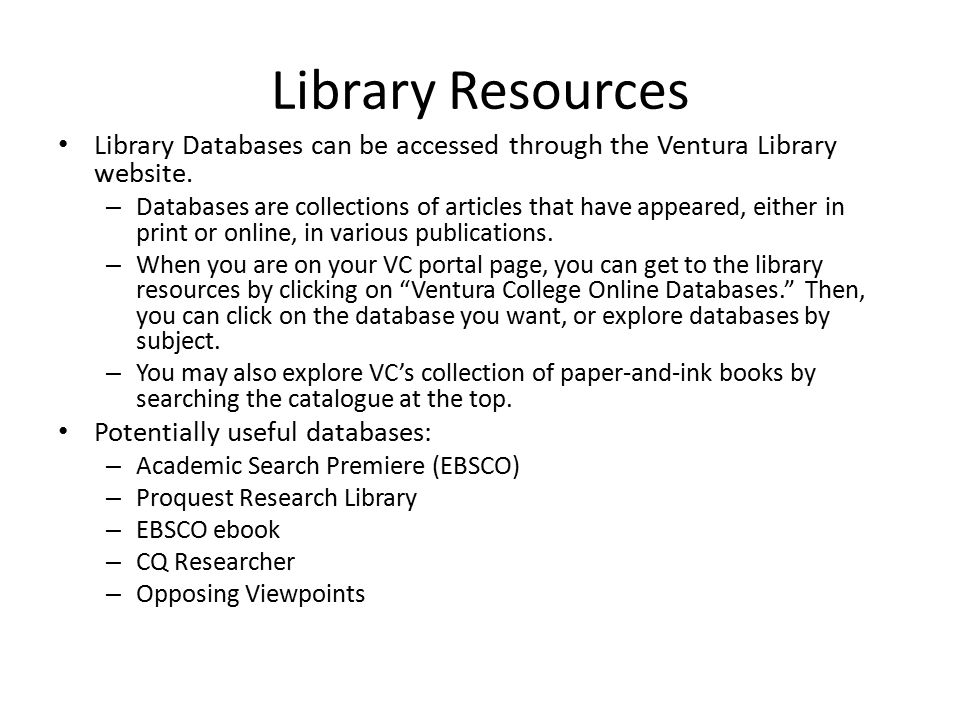 Library Resources Library Databases can be accessed through the Ventura Library website.