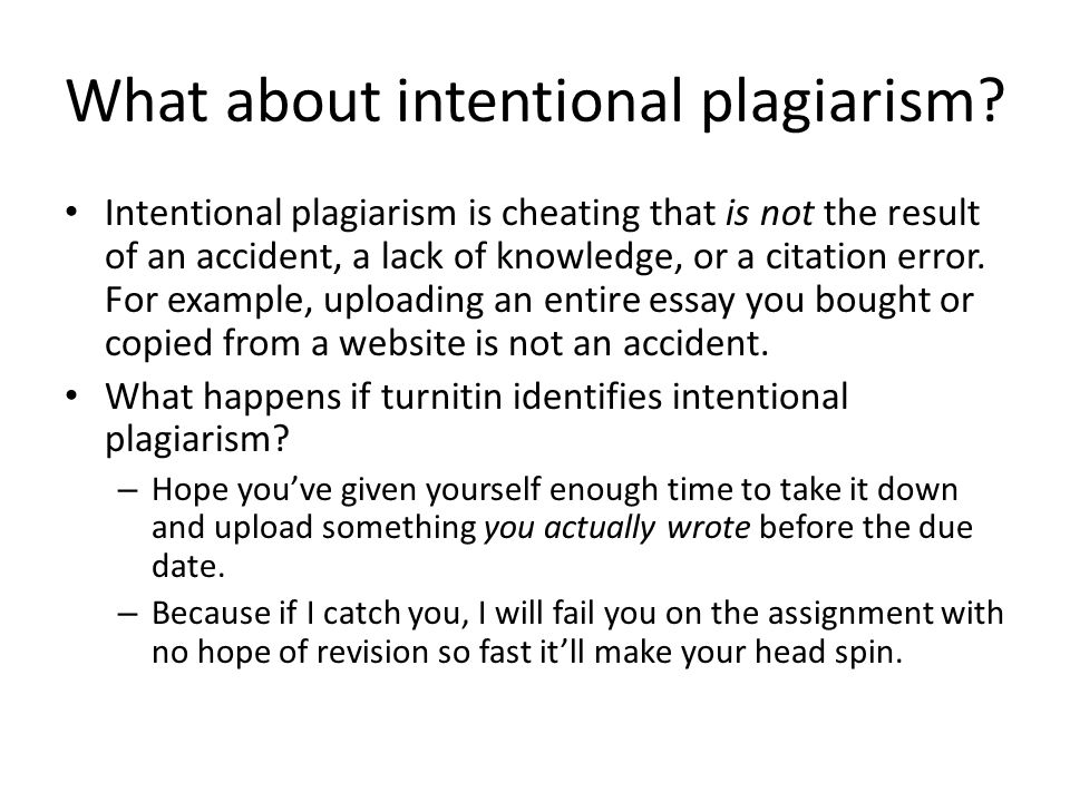 What about intentional plagiarism