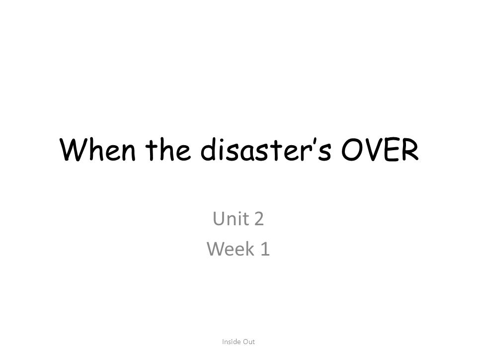 When the disaster's OVER