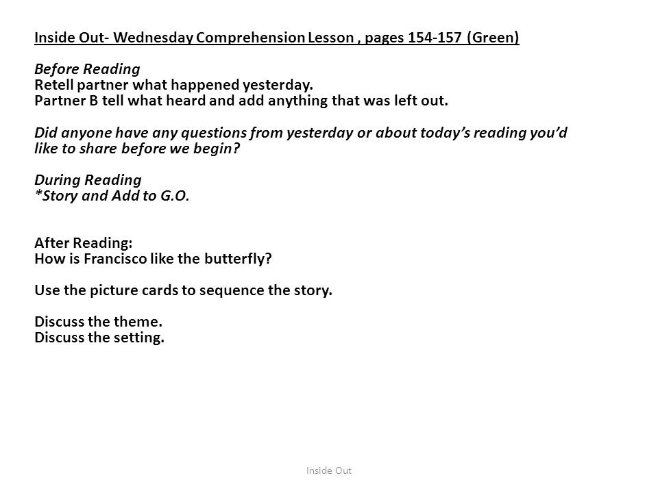 Inside Out- Wednesday Comprehension Lesson , pages 154-157 (Green)