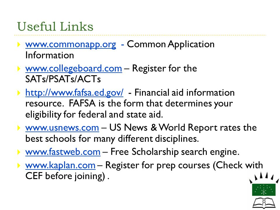 Useful Links www.commonapp.org - Common Application Information