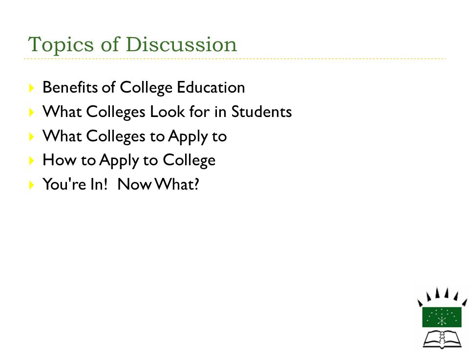 Topics of Discussion Benefits of College Education