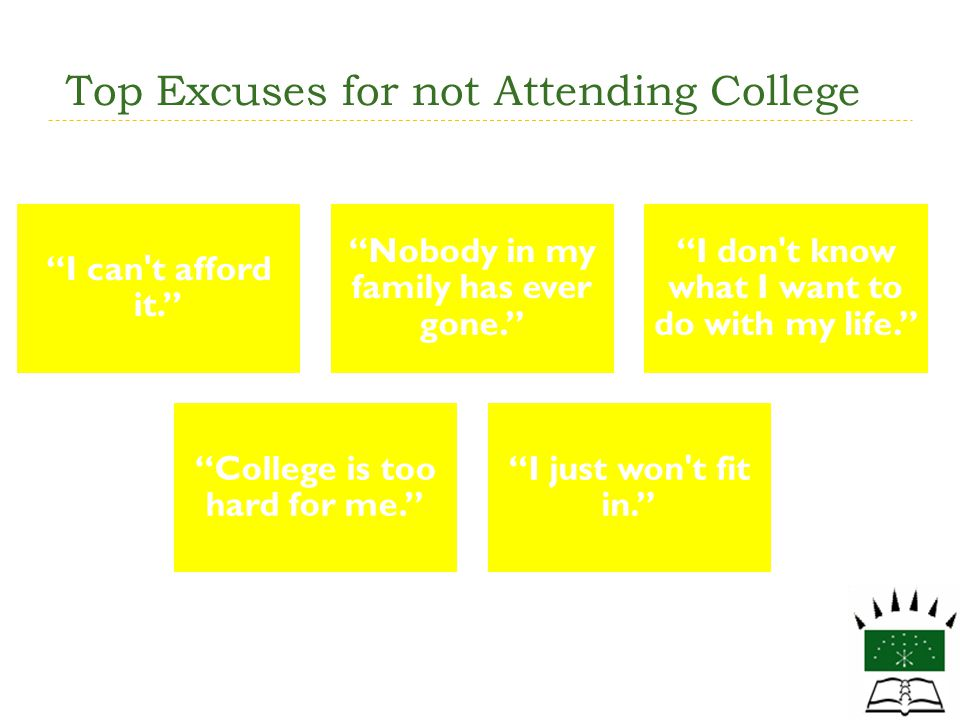 Top Excuses for not Attending College