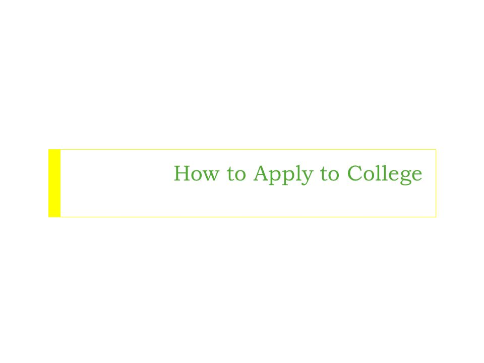 How to Apply to College Be creative-websites, compelling stories.