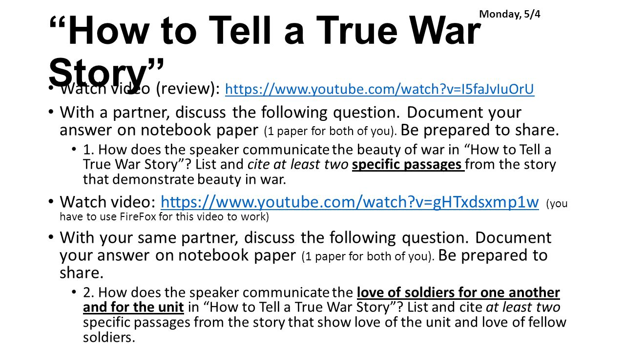 "obrien how to tell a true When examining kurt vonnegut's slaughterhouse-five against tim o'brien's ""how to write a true war story,"" the writing styles of each appear very similar to one another."