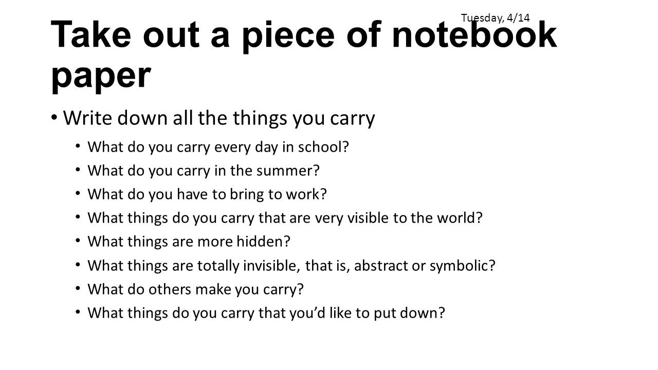 Take out a piece of notebook paper