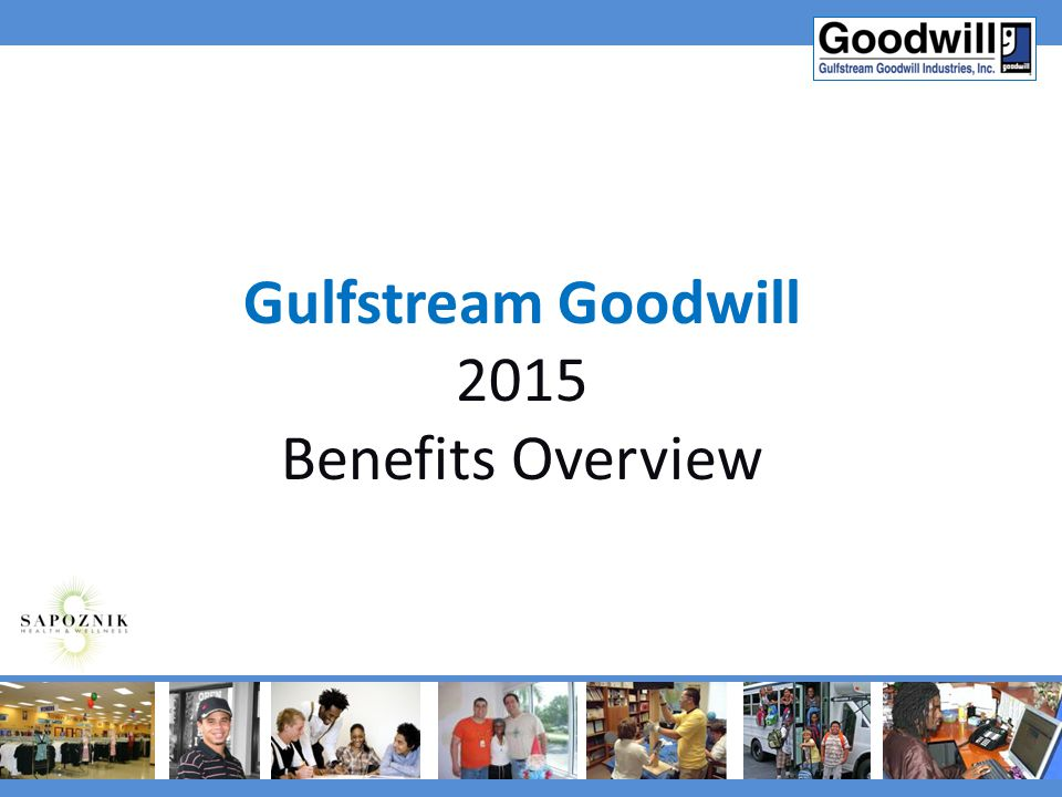 Gulfstream Goodwill 2015 Benefits Overview