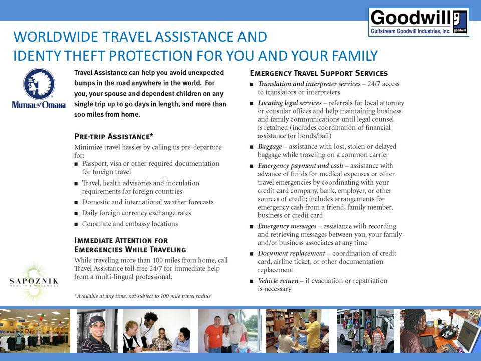 WORLDWIDE TRAVEL ASSISTANCE AND IDENTY THEFT PROTECTION FOR YOU AND YOUR FAMILY