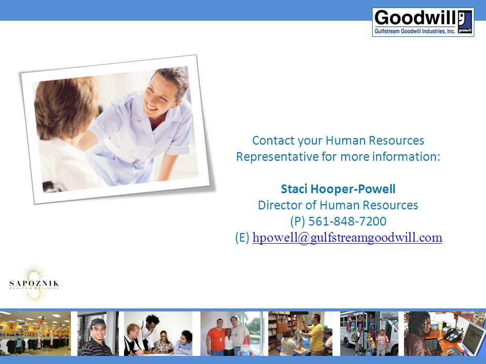 Contact your Human Resources Representative for more information: