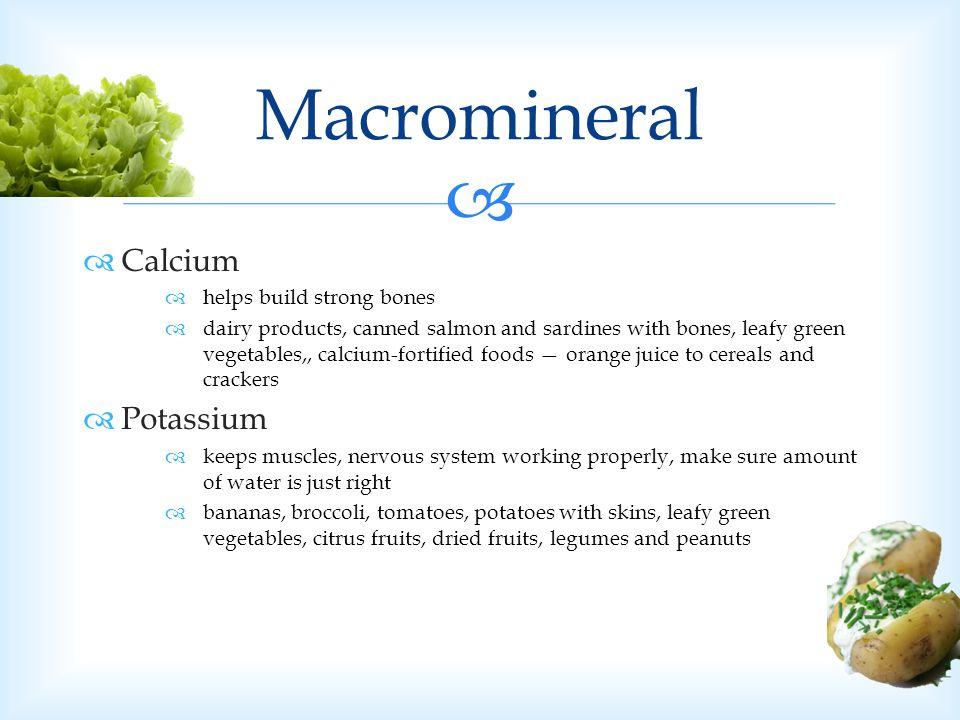 Macromineral Calcium Potassium helps build strong bones