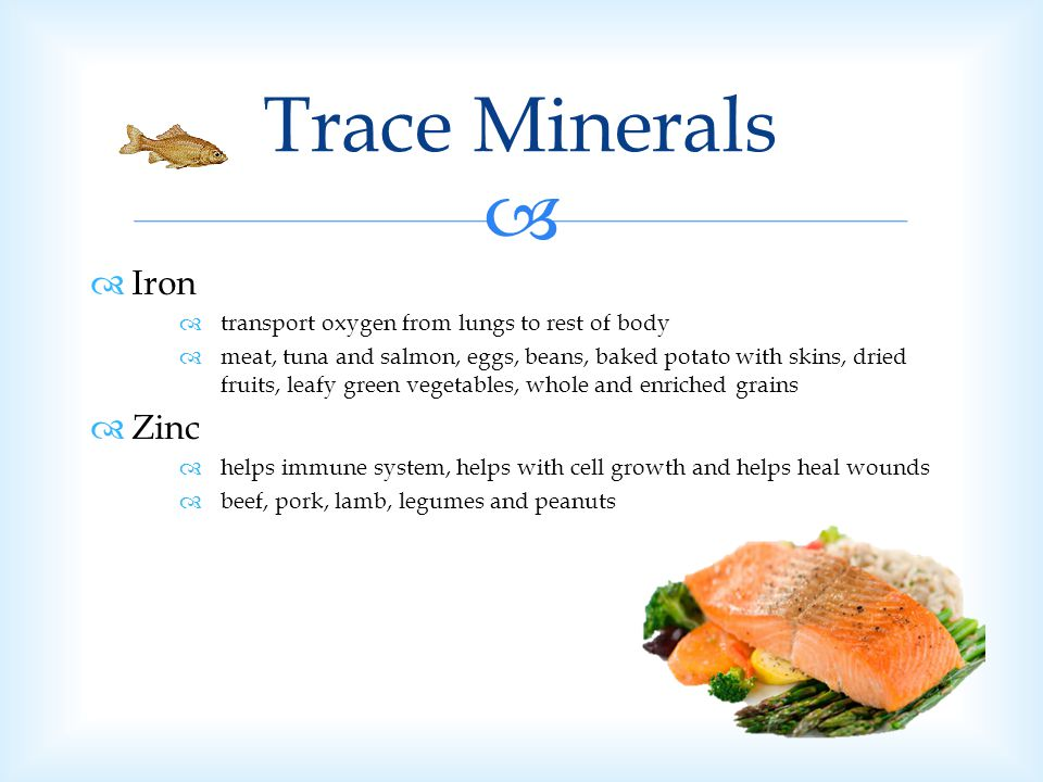 Trace Minerals Iron Zinc transport oxygen from lungs to rest of body