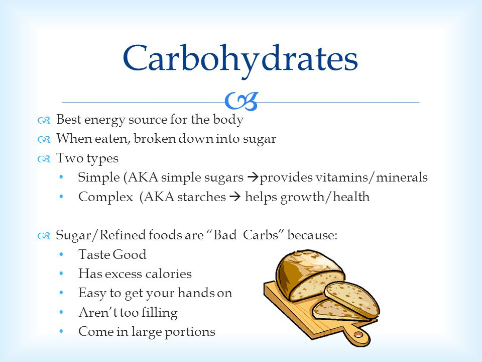 Carbohydrates Best energy source for the body