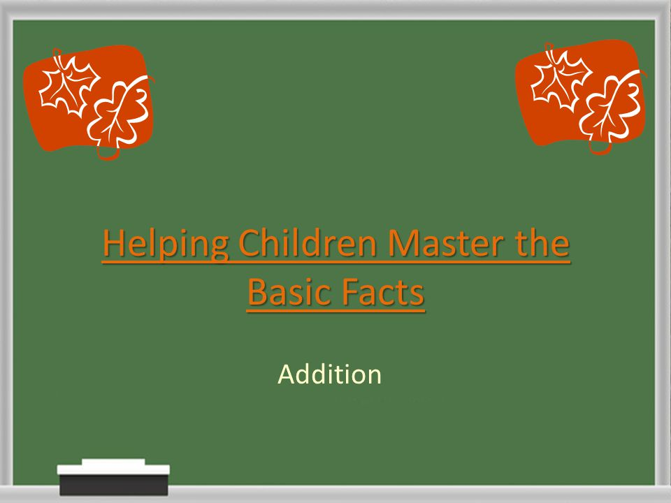 Helping Children Master the Basic Facts