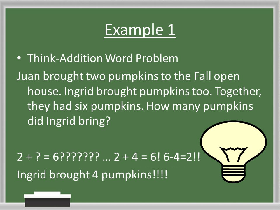 Example 1 Think-Addition Word Problem