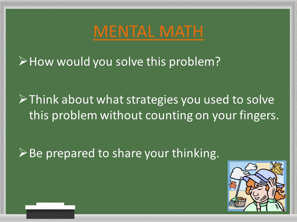 MENTAL MATH How would you solve this problem