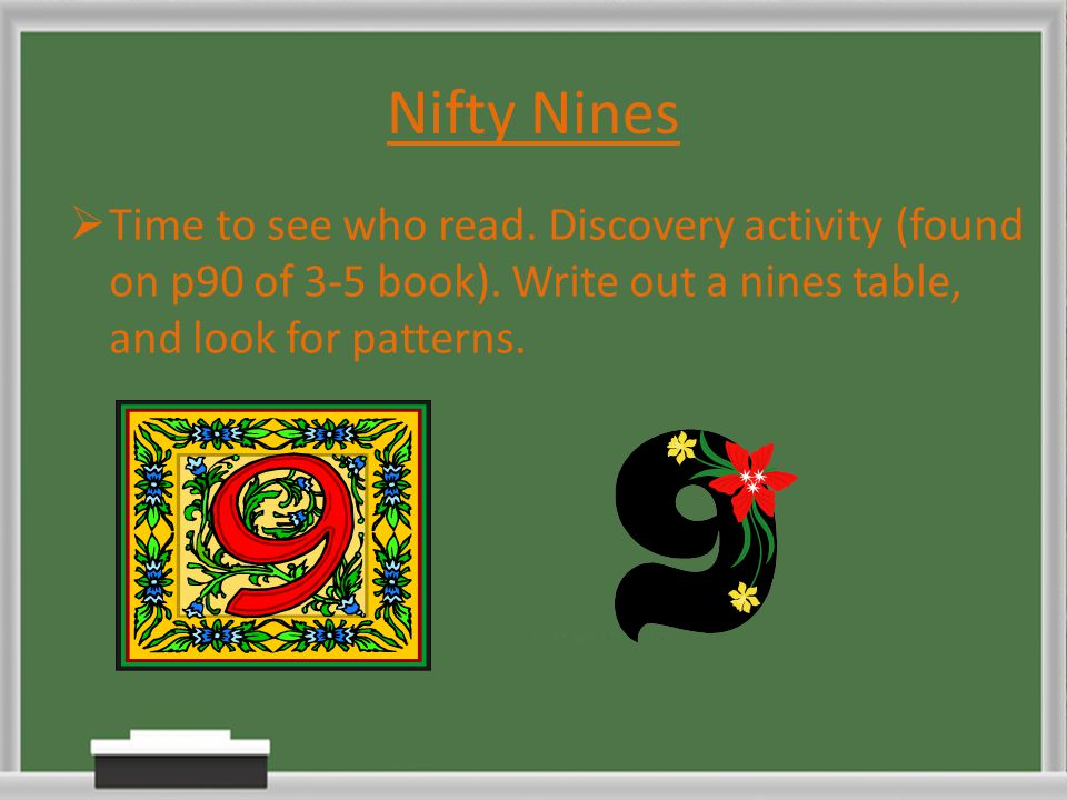 Nifty Nines Time to see who read. Discovery activity (found on p90 of 3-5 book).