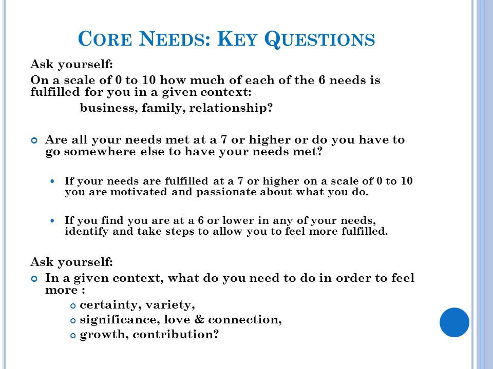 Core Needs: Key Questions