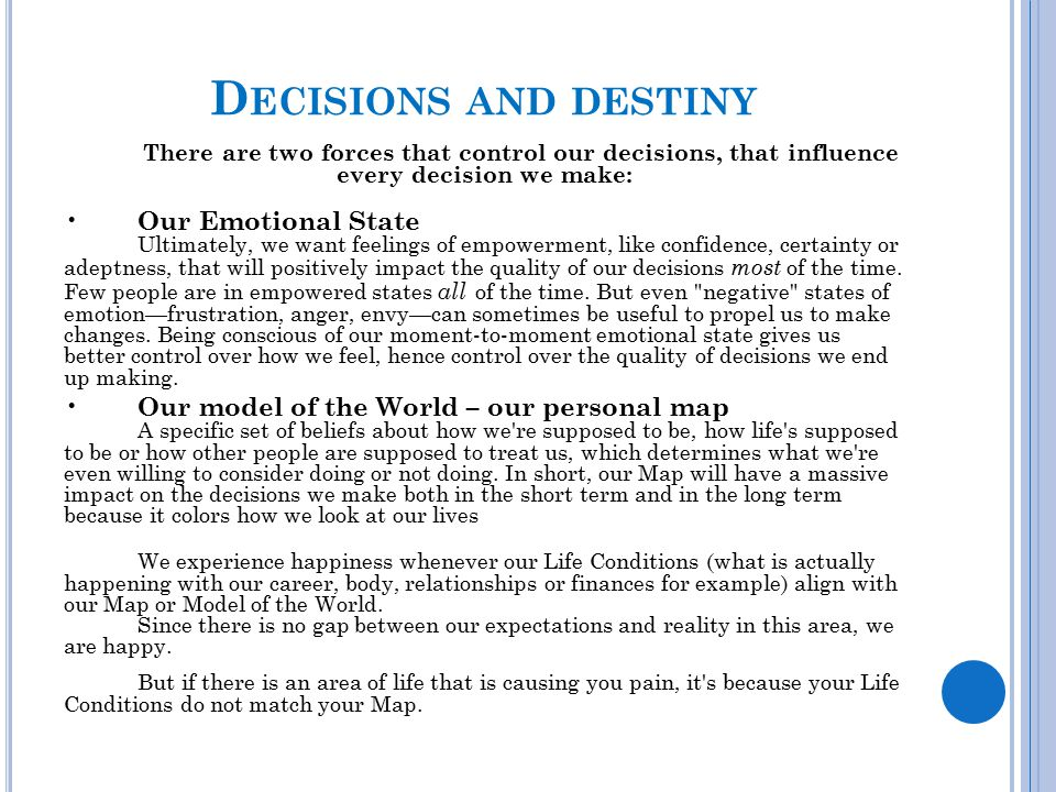 Decisions and destiny Our Emotional State