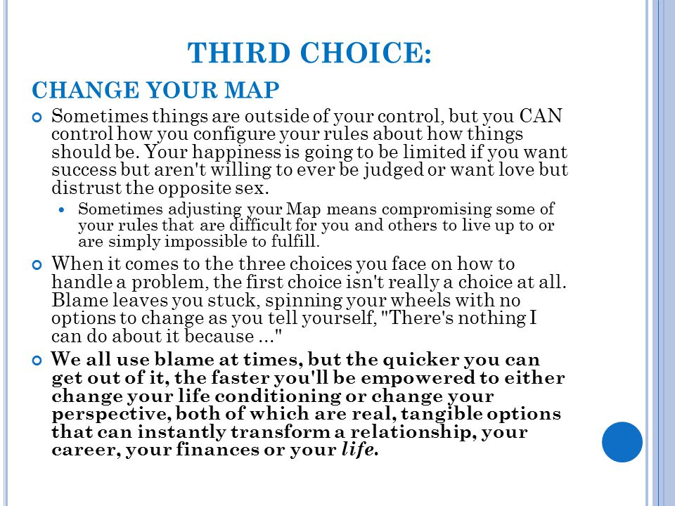 THIRD CHOICE: CHANGE YOUR MAP