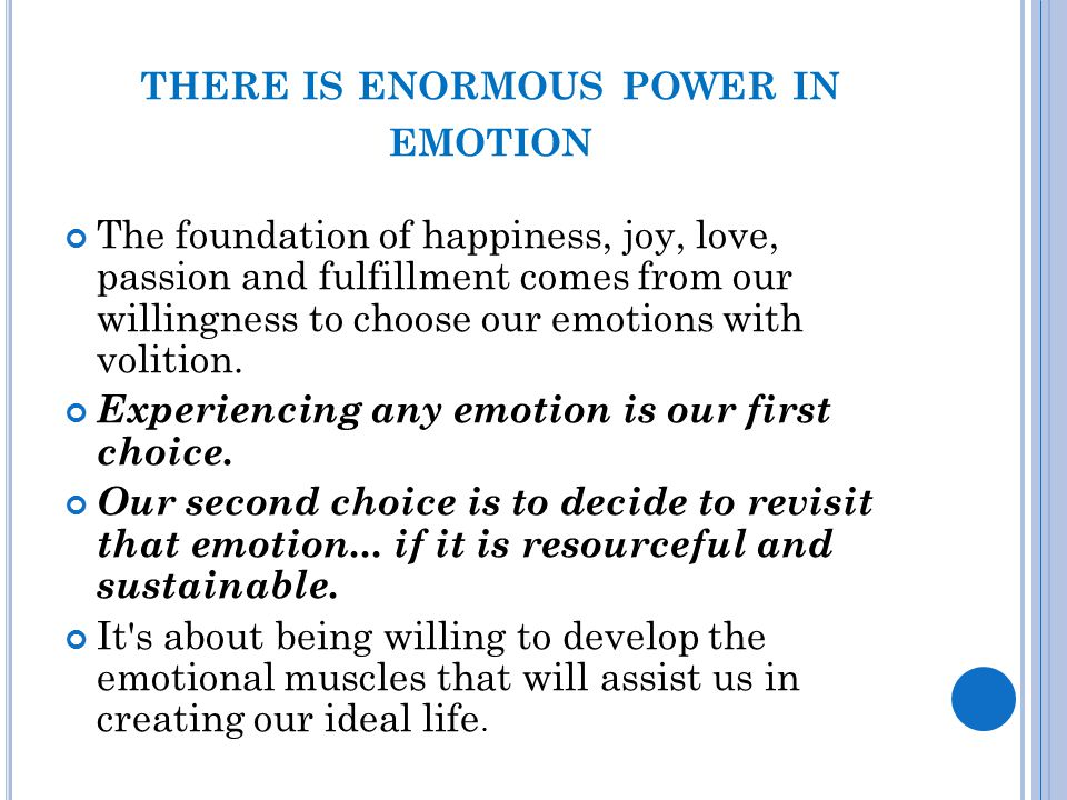 there is enormous power in emotion