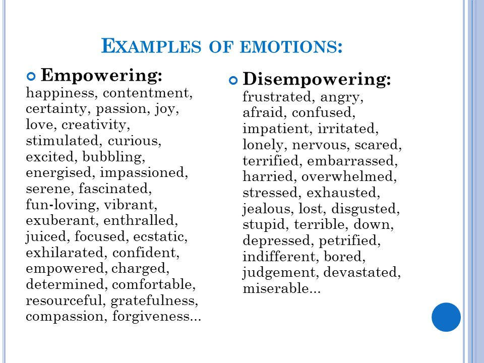 Examples of emotions: Empowering: