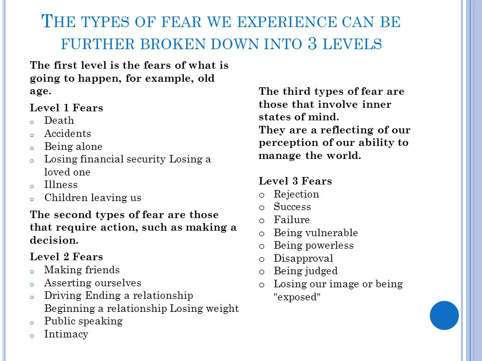The types of fear we experience can be further broken down into 3 levels