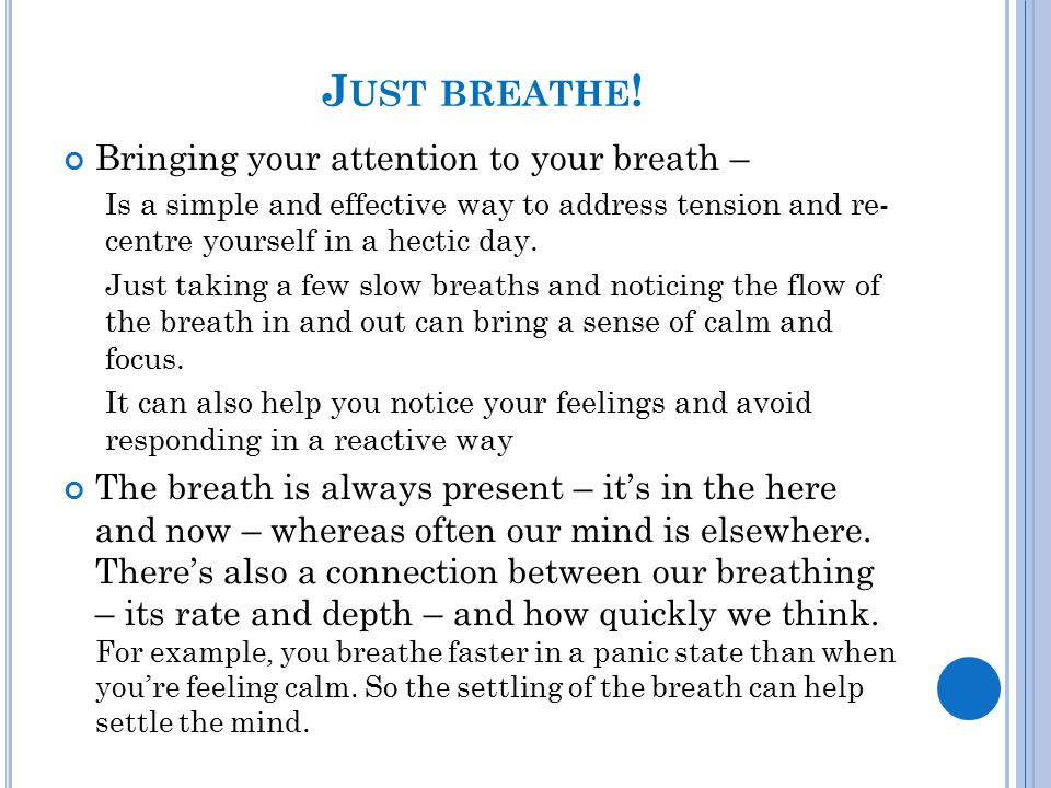 Just breathe! Bringing your attention to your breath –