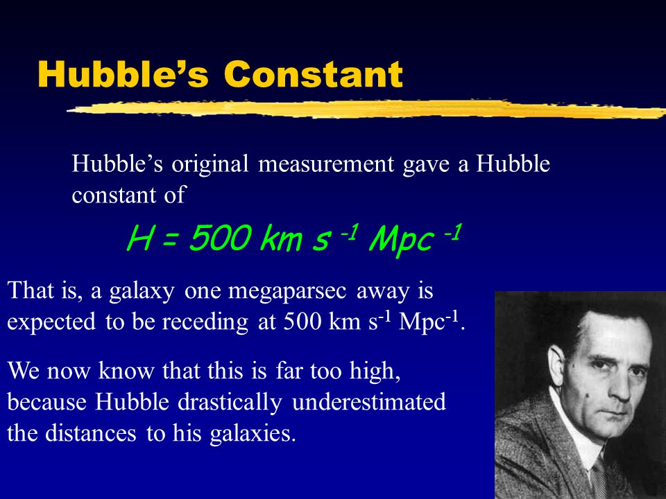 Hubble's Constant H = 500 km s -1 Mpc -1