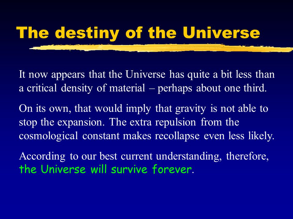 The destiny of the Universe