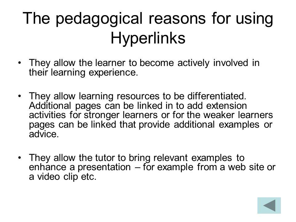 The pedagogical reasons for using Hyperlinks