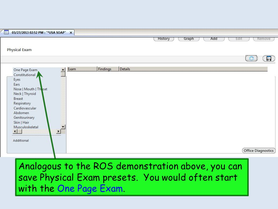 Analogous to the ROS demonstration above, you can save Physical Exam presets.