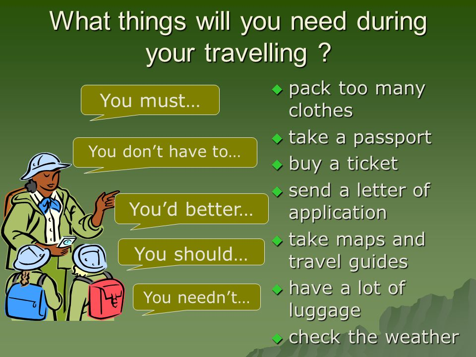 What things will you need during your travelling