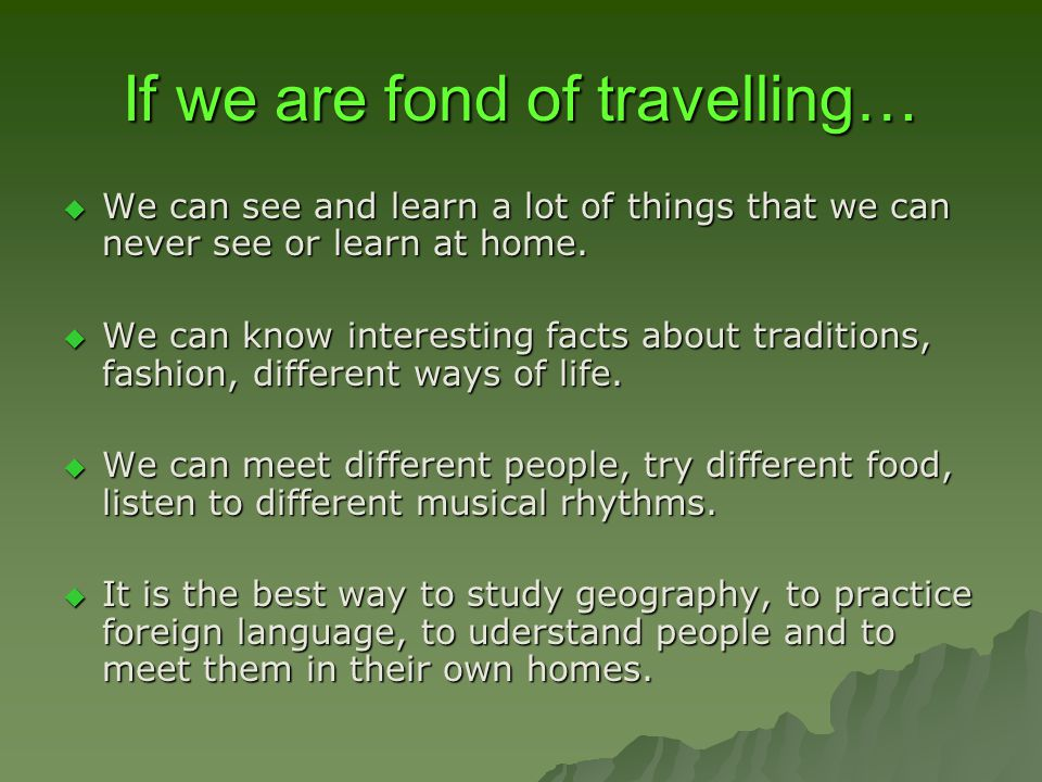 If we are fond of travelling…