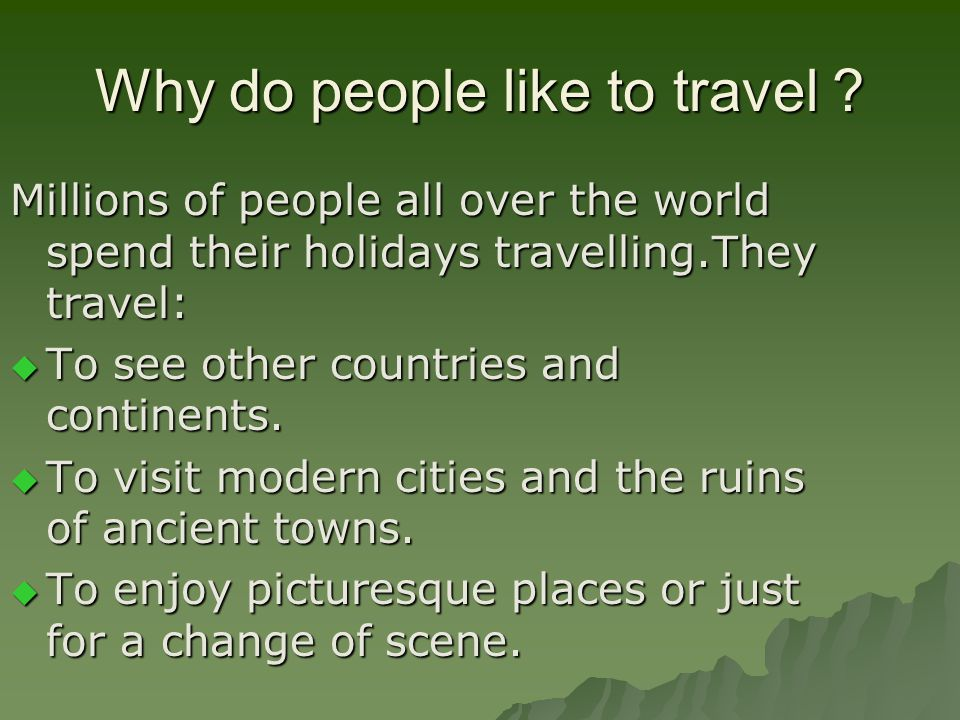 Why do people like to travel
