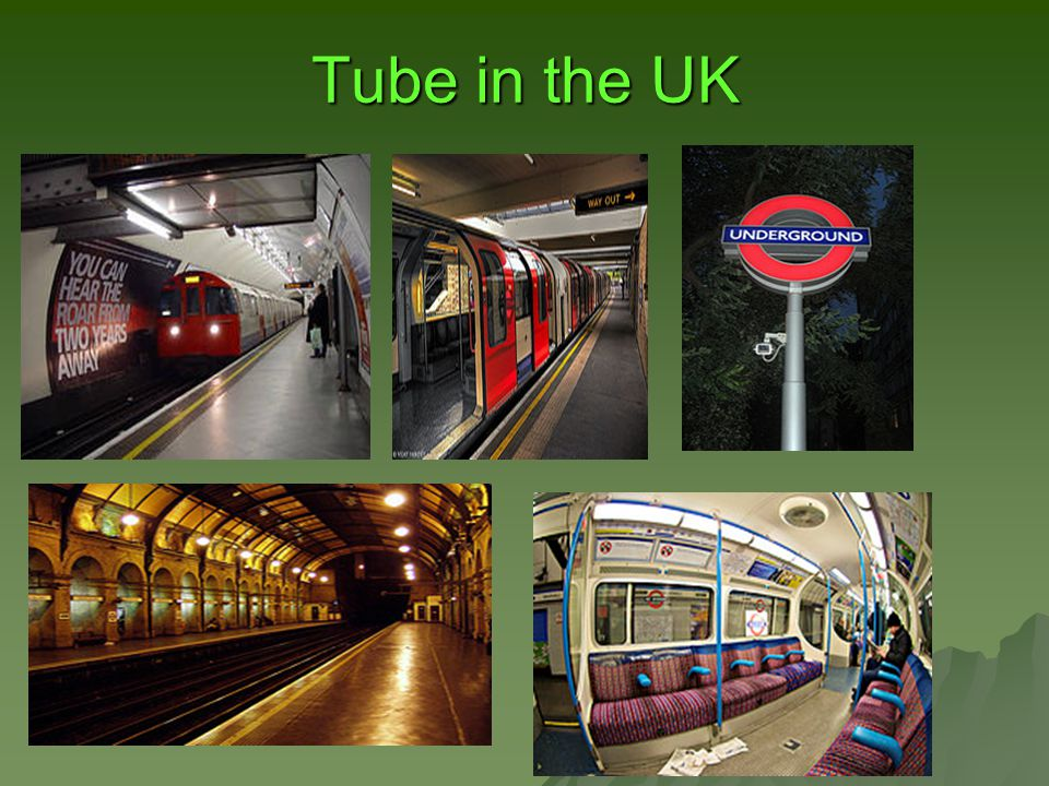 Tube in the UK