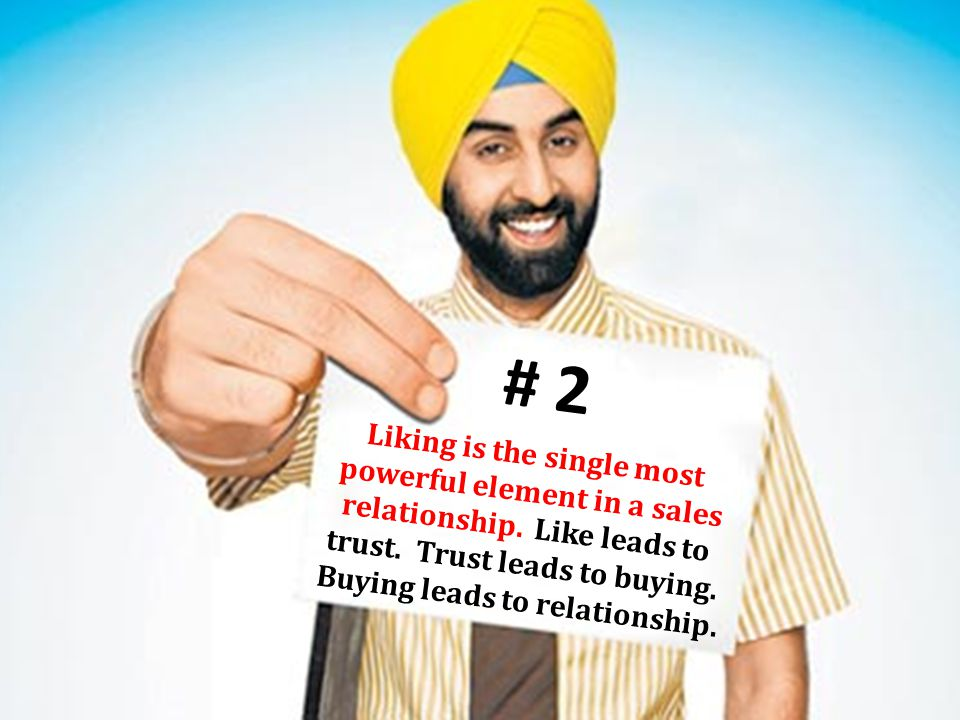 # 2 Liking is the single most powerful element in a sales