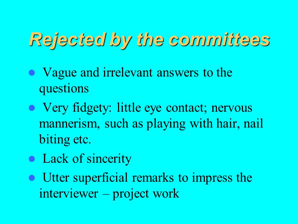 Rejected by the committees