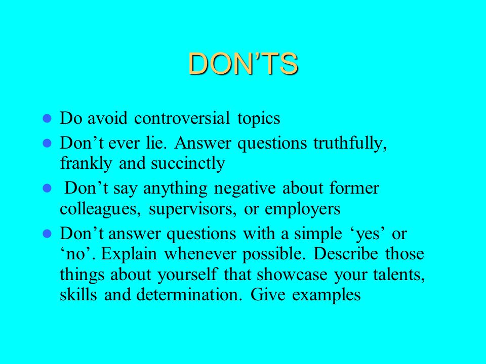 DON'TS Do avoid controversial topics