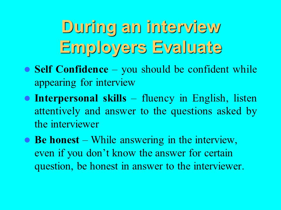 During an interview Employers Evaluate