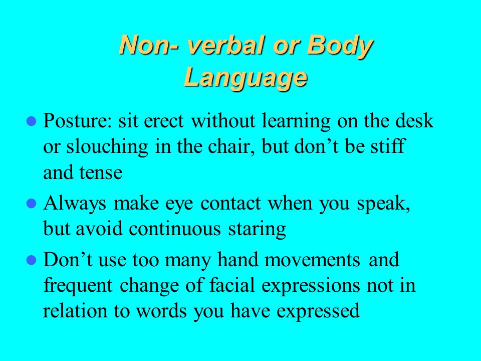 Non- verbal or Body Language