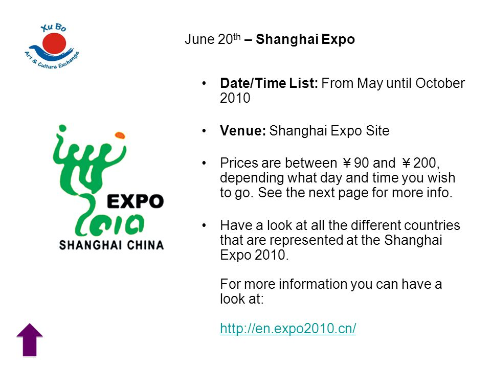 June 20th – Shanghai Expo Date/Time List: From May until October 2010. Venue: Shanghai Expo Site.