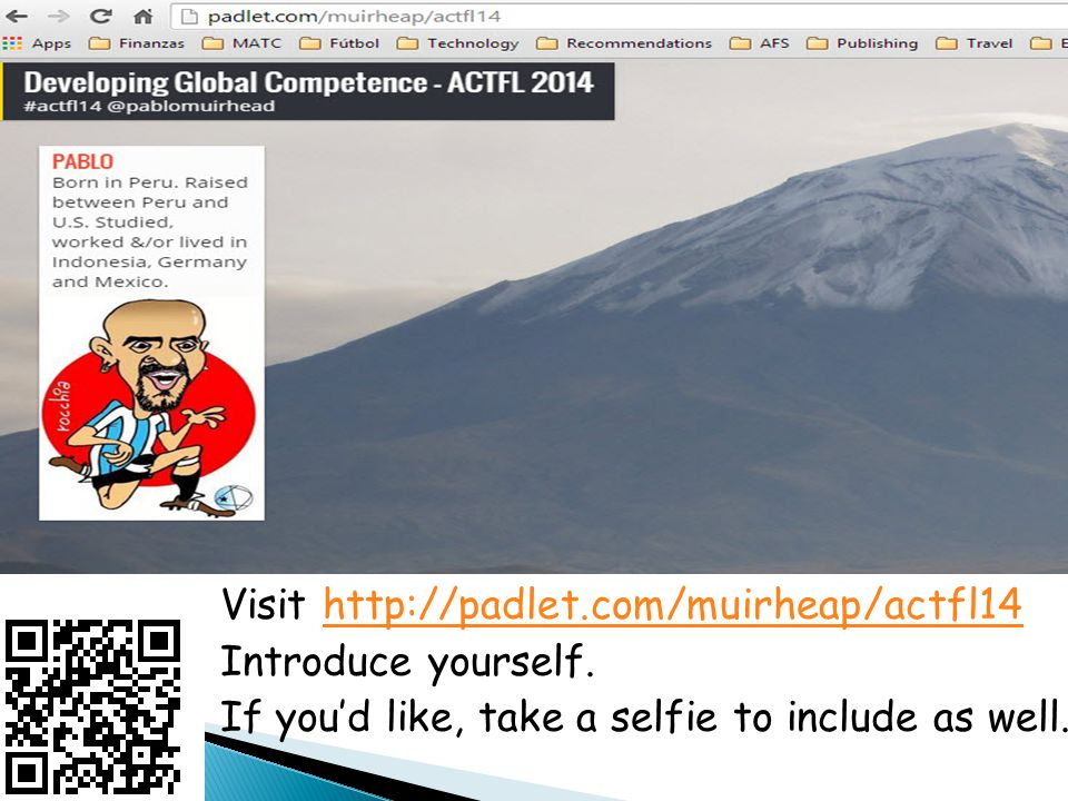 Visit http://padlet. com/muirheap/actfl14 Introduce yourself