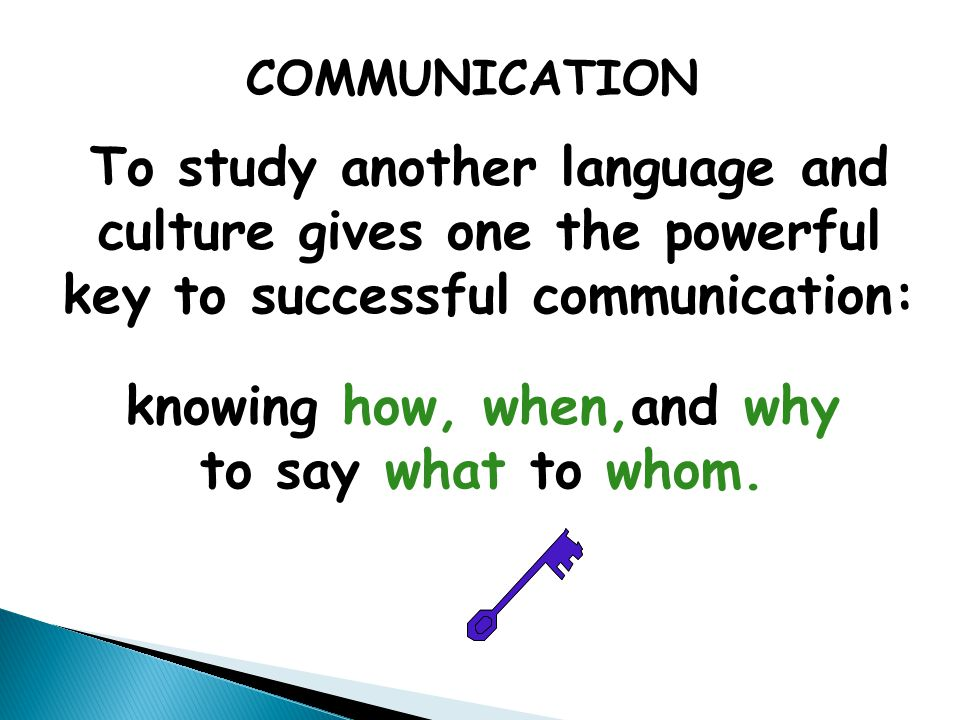 To study another language and culture gives one the powerful