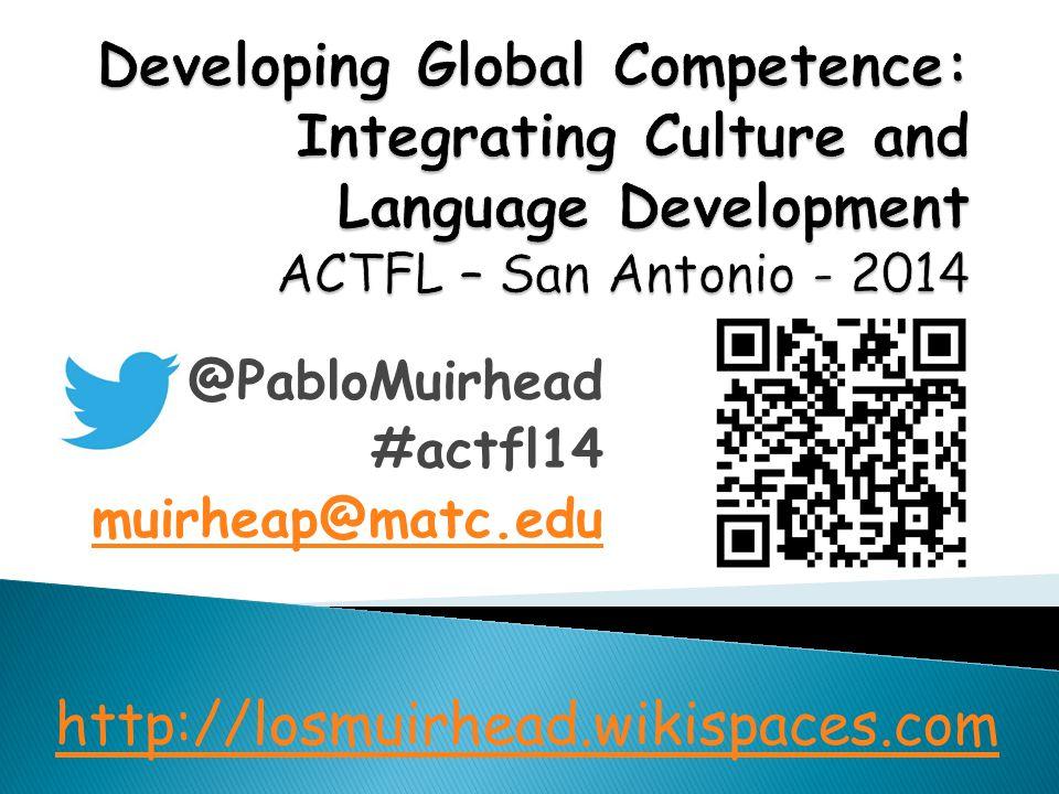 @PabloMuirhead #actfl14 muirheap@matc.edu