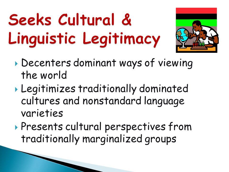 Seeks Cultural & Linguistic Legitimacy