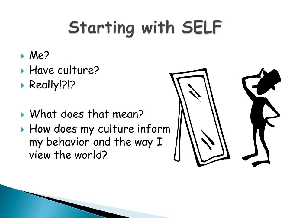 Starting with SELF Me Have culture Really! ! What does that mean