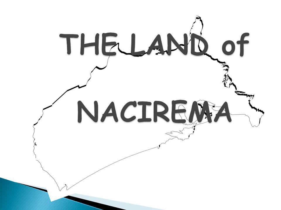 THE LAND of NACIREMA